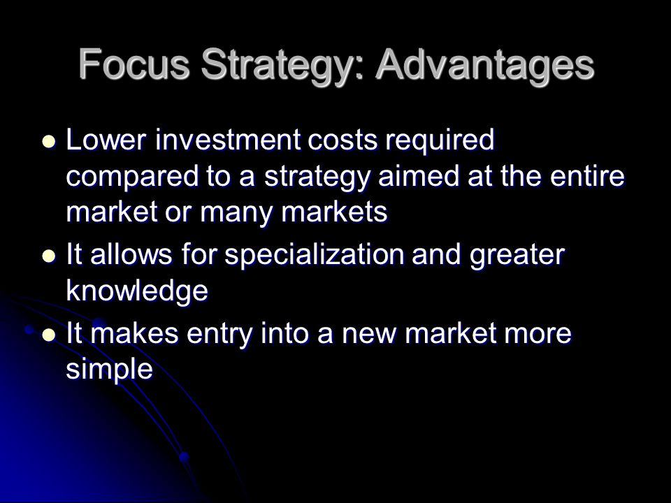 Focus Strategy: Advantages