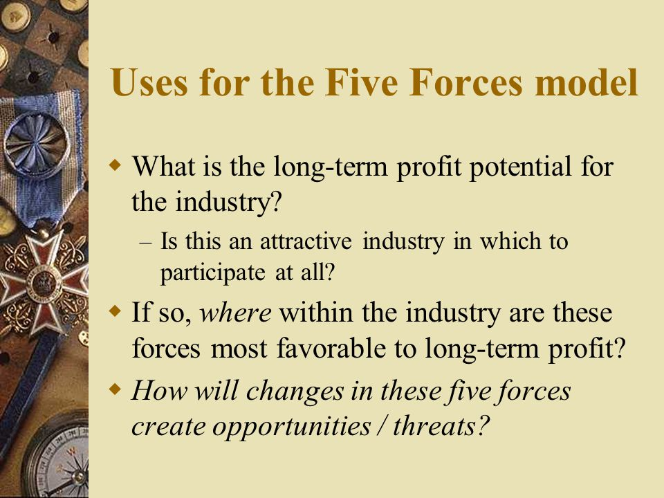 Uses for the Five Forces model