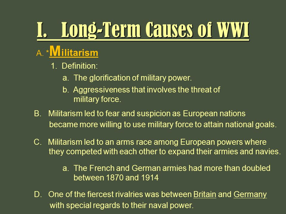 germany as a cause of wwi Many historians feel that germany was the main cause of wwi they say that germany wanted to expand its power and took aggressive actions that scared other countries.