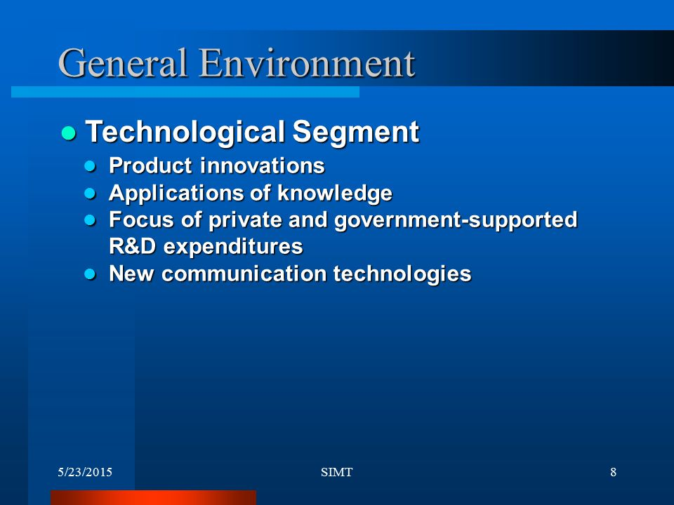 General Environment Technological Segment Product innovations