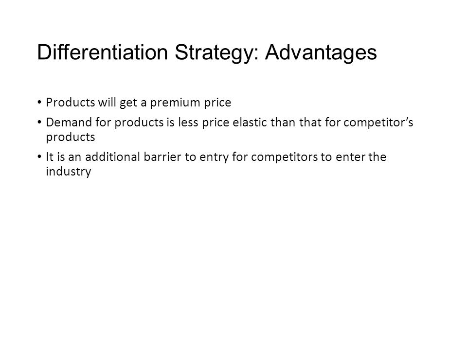 Differentiation Strategy: Advantages