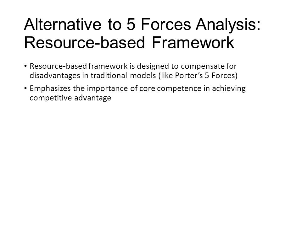 Alternative to 5 Forces Analysis: Resource-based Framework