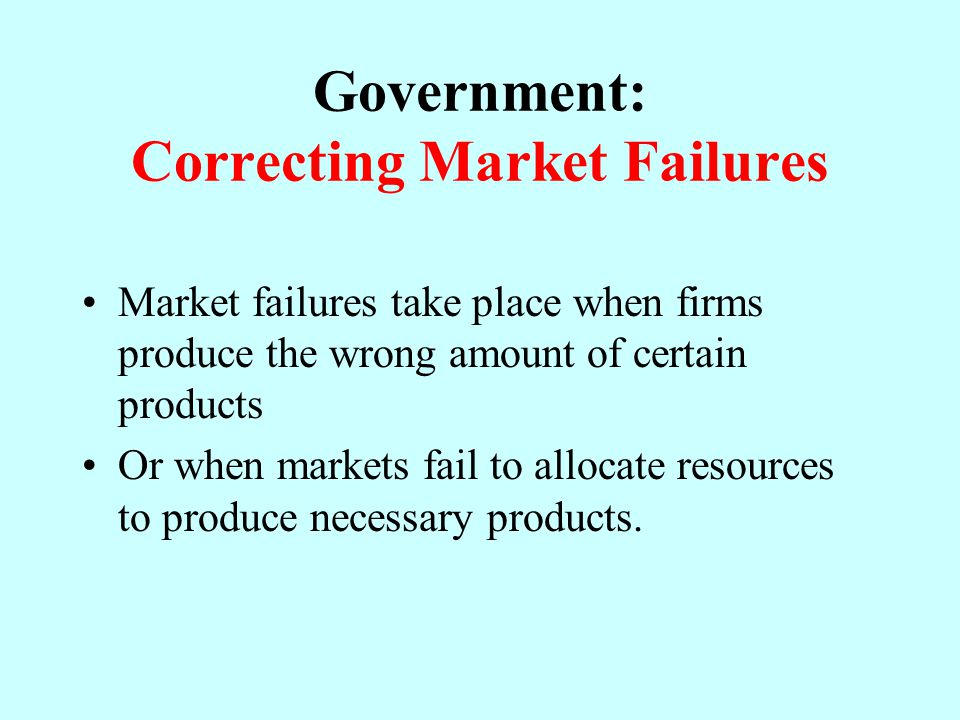 Government: Correcting Market Failures