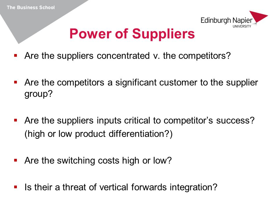 Power of Suppliers Are the suppliers concentrated v. the competitors