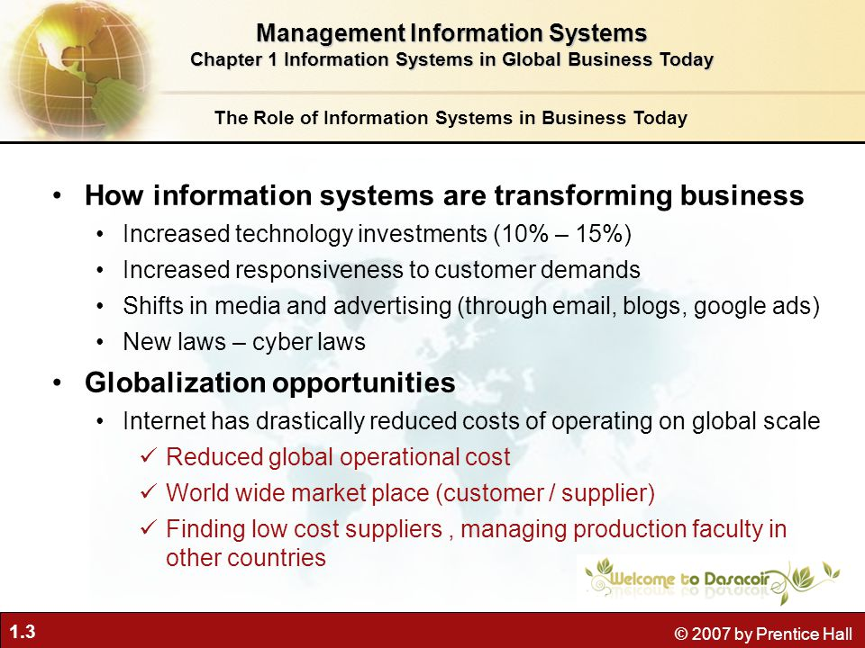 how have information systems changed the way businesses operate Describe how information systems have changed the way businesses operate and their products and services email, online conferencing and cell phones have become essential tools for conducting business identify three major new information systems trends.