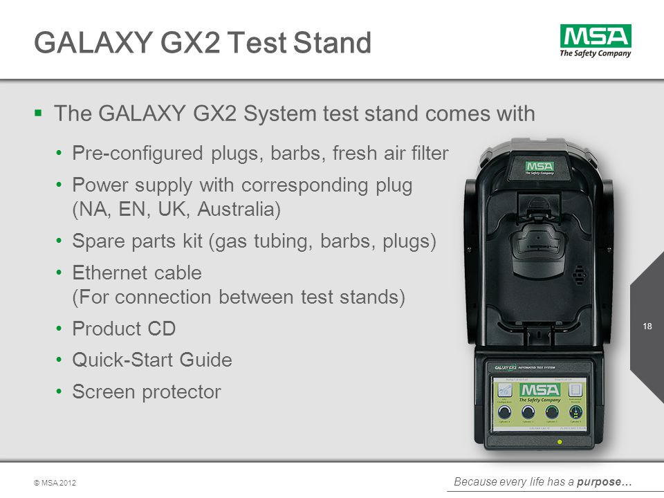 GALAXY GX2 Test Stand The GALAXY GX2 System test stand comes with