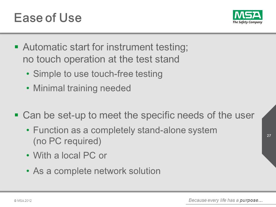 Ease of Use Automatic start for instrument testing; no touch operation at the test stand. Simple to use touch-free testing.