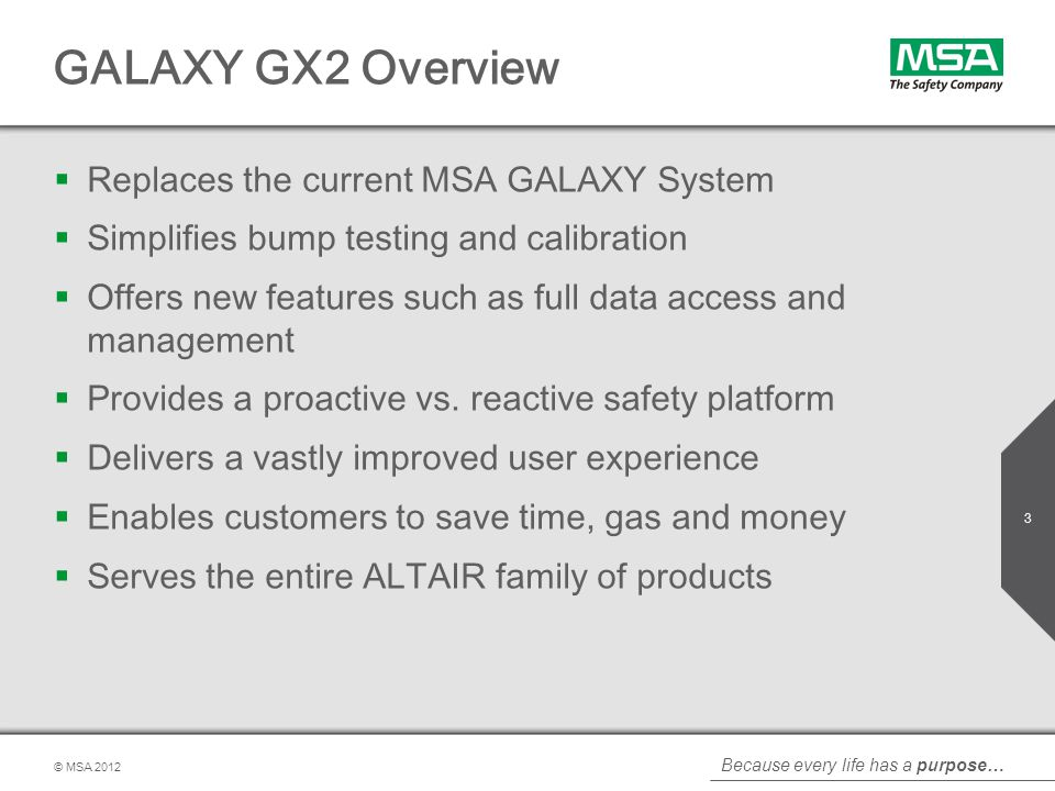 GALAXY GX2 Overview Replaces the current MSA GALAXY System