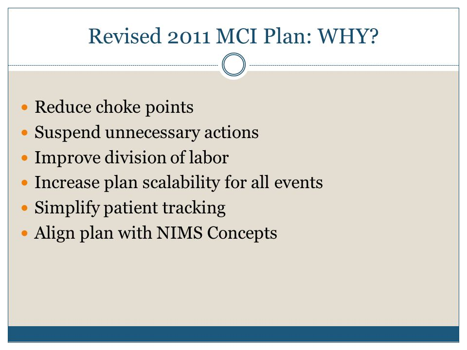 Revised 2011 MCI Plan: WHY Reduce choke points