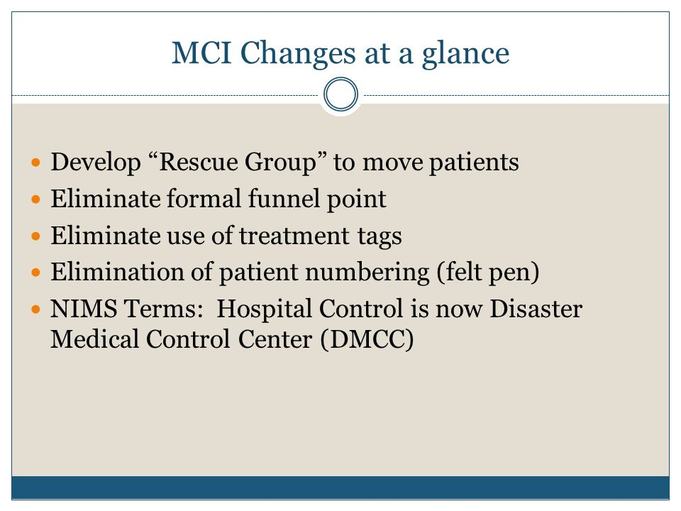 MCI Changes at a glance Develop Rescue Group to move patients