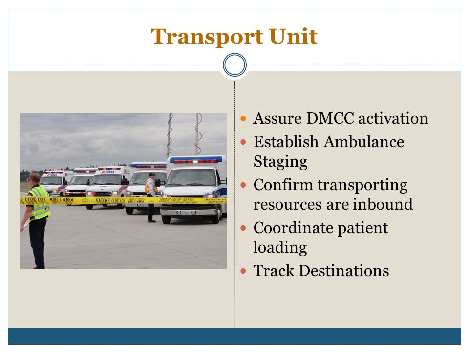 Transport Unit Assure DMCC activation Establish Ambulance Staging