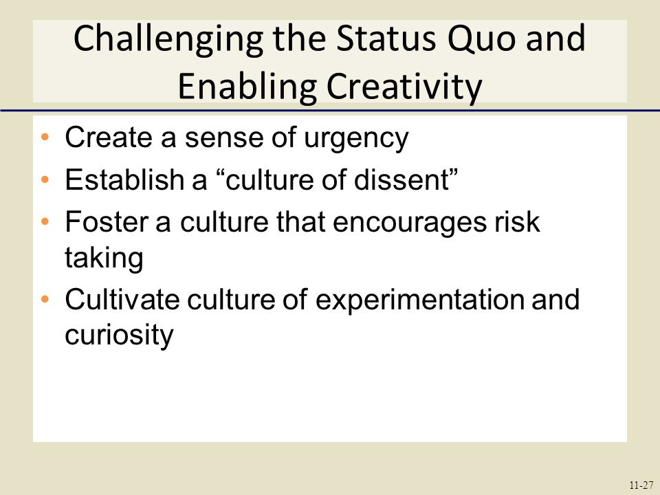 Challenging the Status Quo and Enabling Creativity