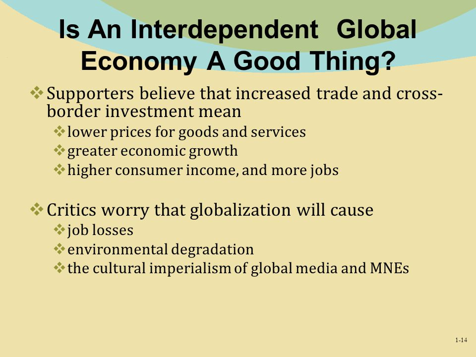 Is An Interdependent Global Economy A Good Thing