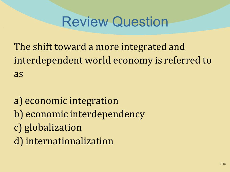 Review Question The shift toward a more integrated and