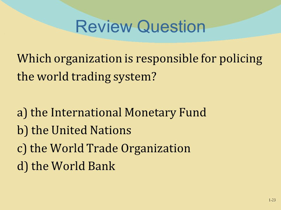 Review Question Which organization is responsible for policing