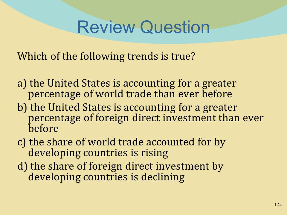 Review Question Which of the following trends is true