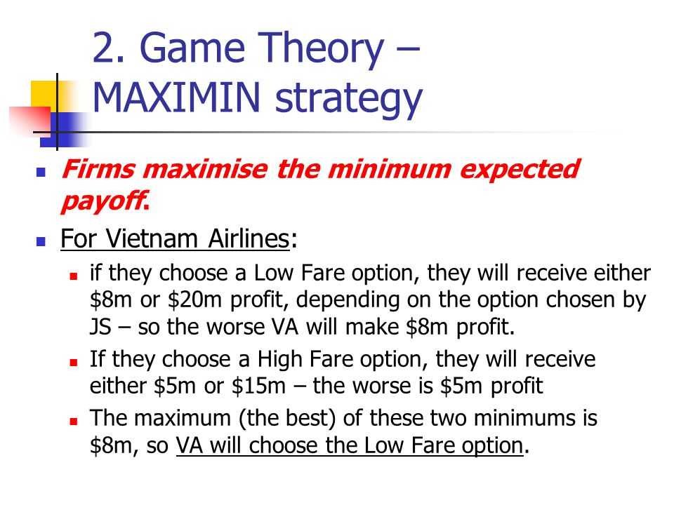 2. Game Theory – MAXIMIN strategy