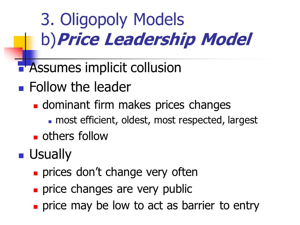 3. Oligopoly Models b)Price Leadership Model
