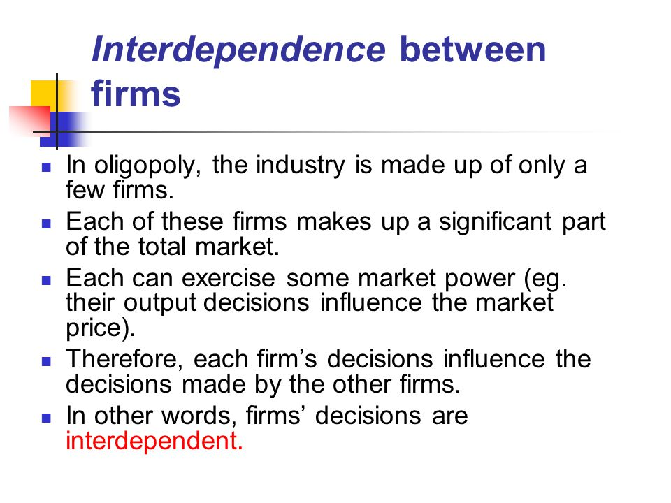 Interdependence between firms