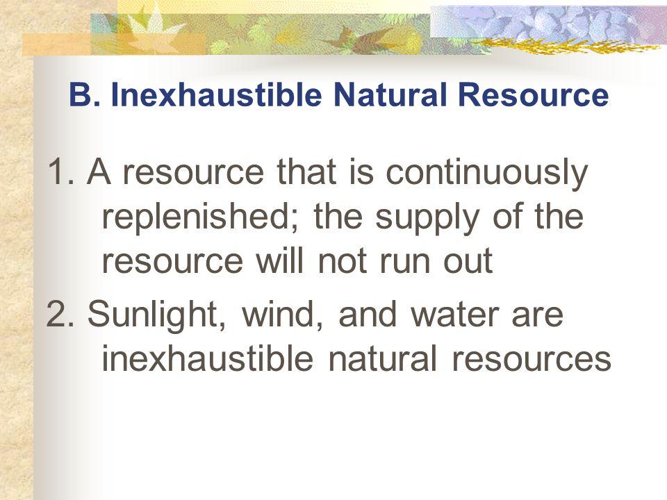 B. Inexhaustible Natural Resource