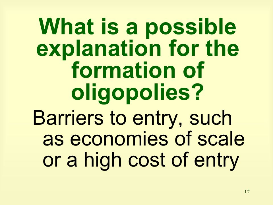 What is a possible explanation for the formation of oligopolies