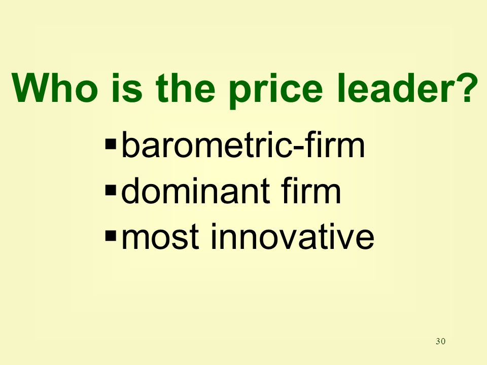 Who is the price leader barometric-firm dominant firm most innovative