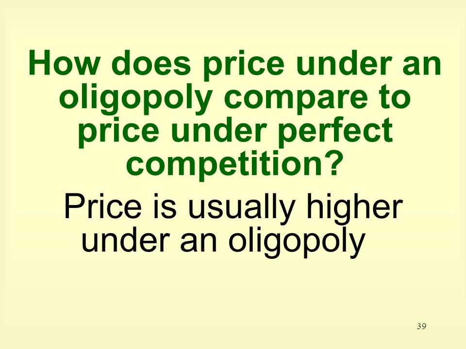 How does price under an oligopoly compare to price under perfect competition