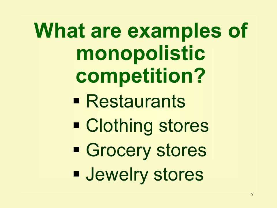 What are examples of monopolistic competition