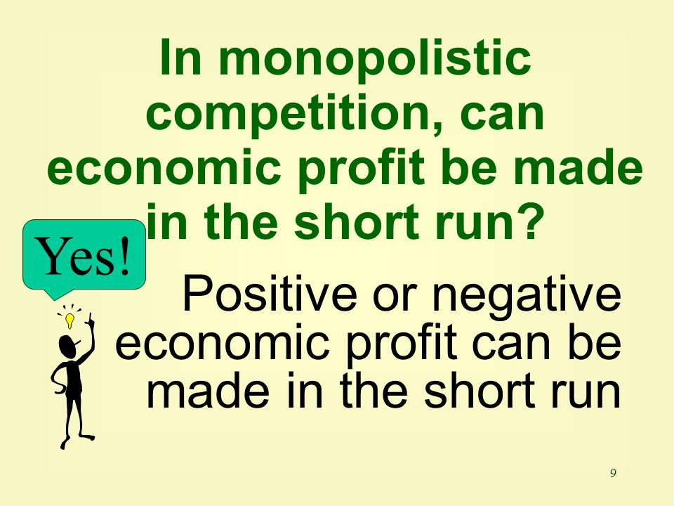 In monopolistic competition, can economic profit be made in the short run
