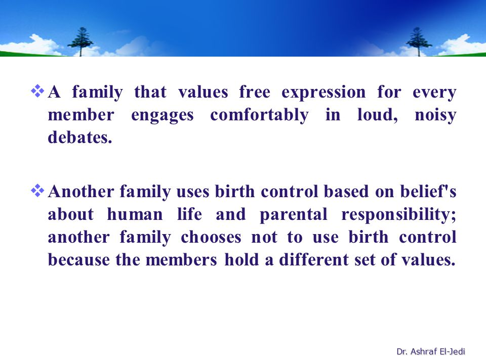 different family value Are the experts on their family and community share a personal value or story explain this visit as an opportunity to and sheila's siblings are from three different relationships the responsibility of seven children was too much for sheila's mother.
