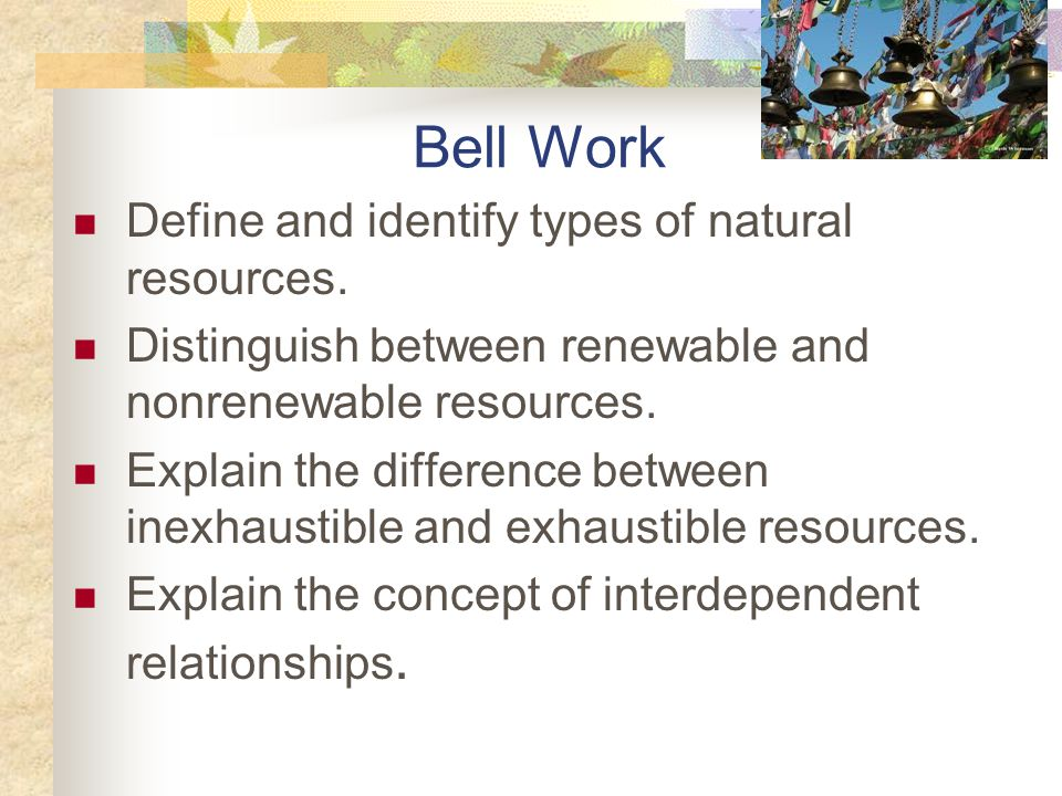 Bell Work Define and identify types of natural resources.
