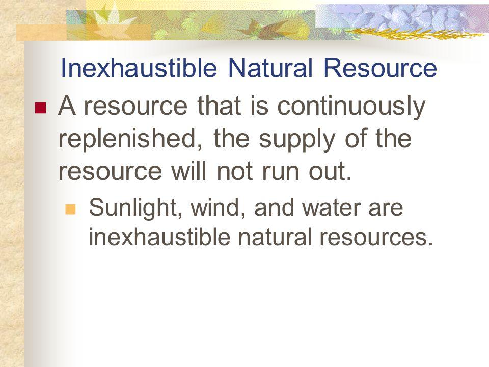 Inexhaustible Natural Resource