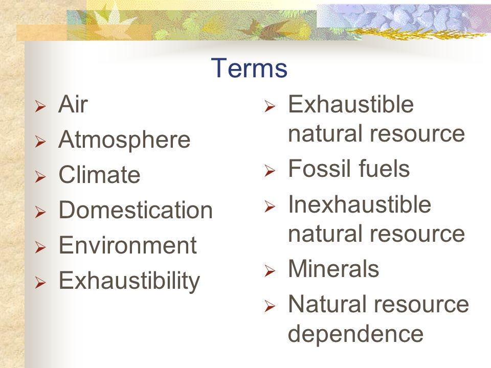 Terms Air Atmosphere Climate Domestication Environment Exhaustibility