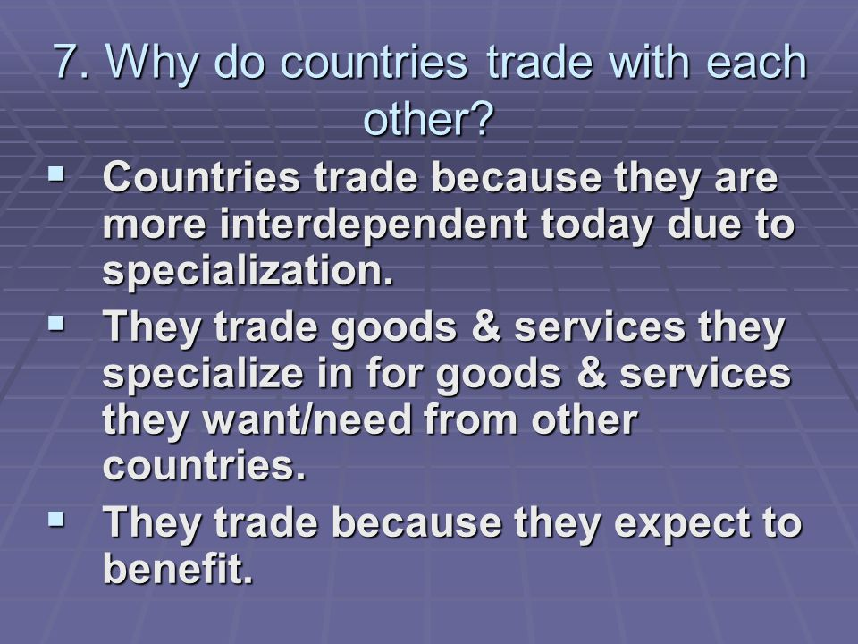 why do countries trade with each A trade agreement (also known as trade pact) is a wide ranging taxes, tariff and trade treaty that often includes investment guarantees when two or more countries agree on terms that helps them trade with each other.