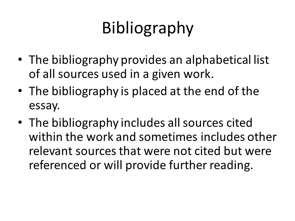 bibliography for essay To complete this assignment i am going to complete an annotated bibliography.