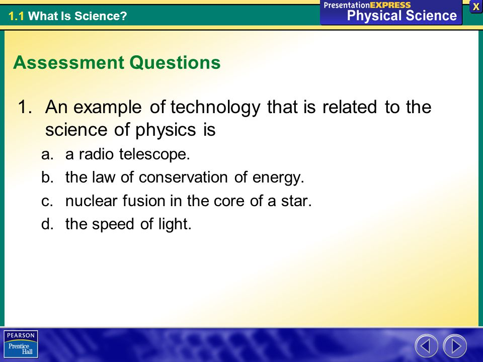 An example of technology that is related to the science of physics is