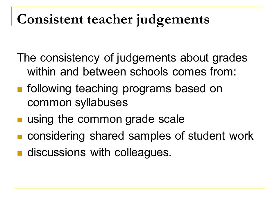 Consistent teacher judgements