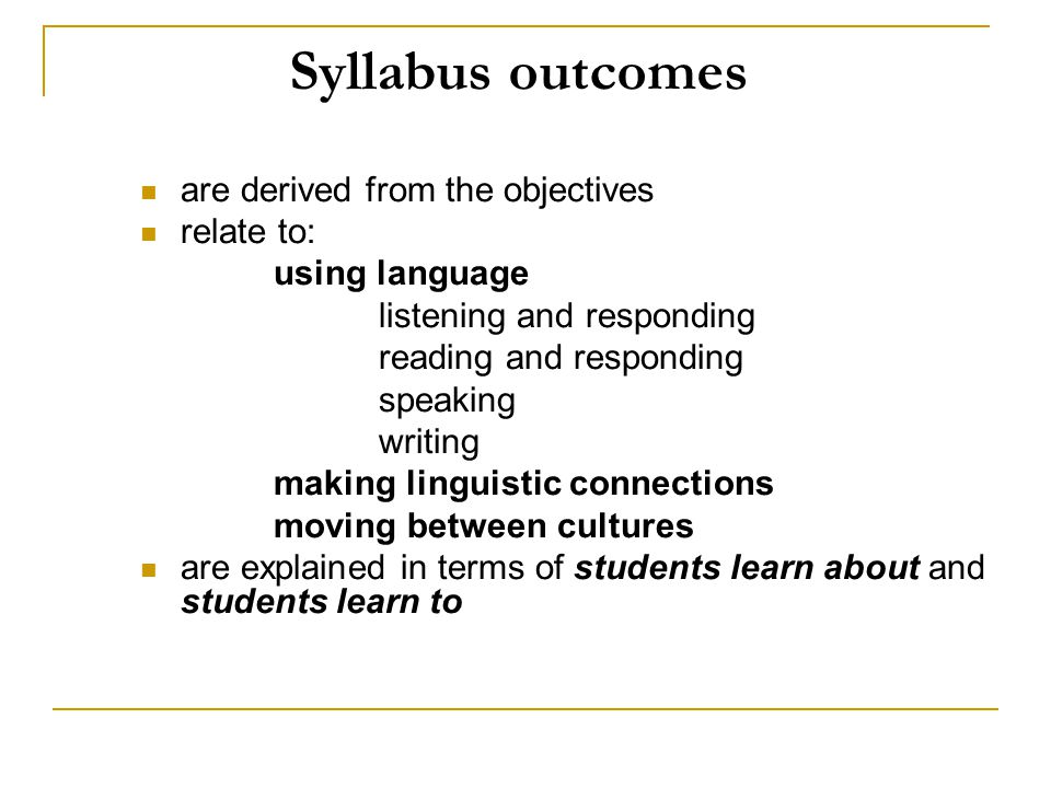 Syllabus outcomes are derived from the objectives relate to: