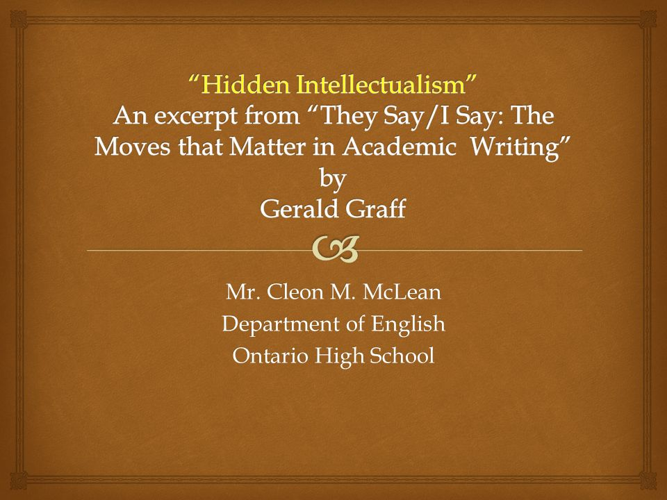 hidden intellectualism they say i say