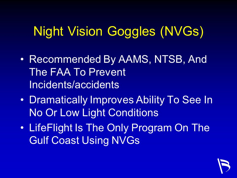 Night Vision Goggles (NVGs)
