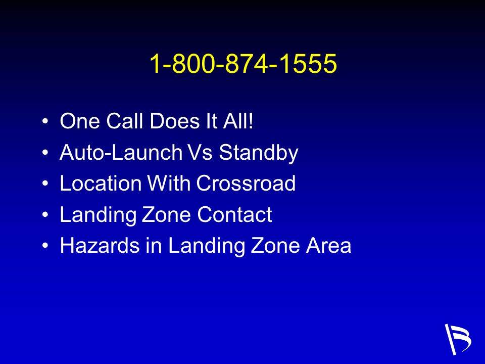 1-800-874-1555 One Call Does It All! Auto-Launch Vs Standby