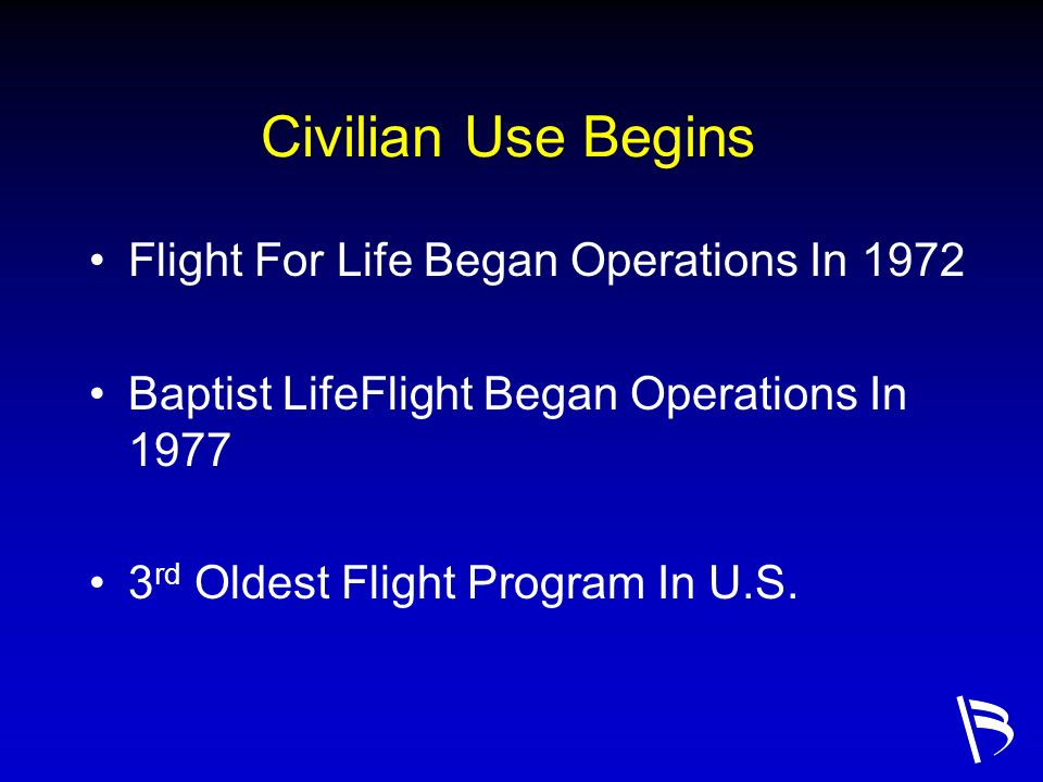Civilian Use Begins Flight For Life Began Operations In 1972