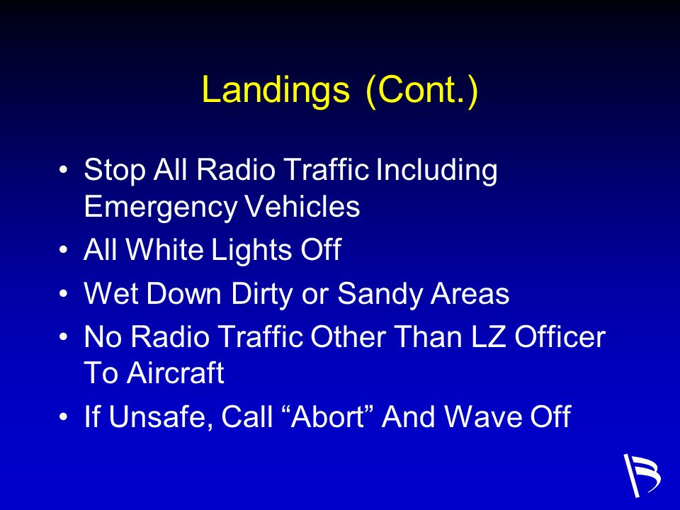 Landings (Cont.) Stop All Radio Traffic Including Emergency Vehicles