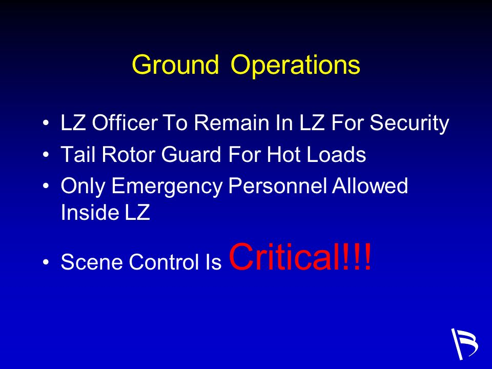 Ground Operations LZ Officer To Remain In LZ For Security