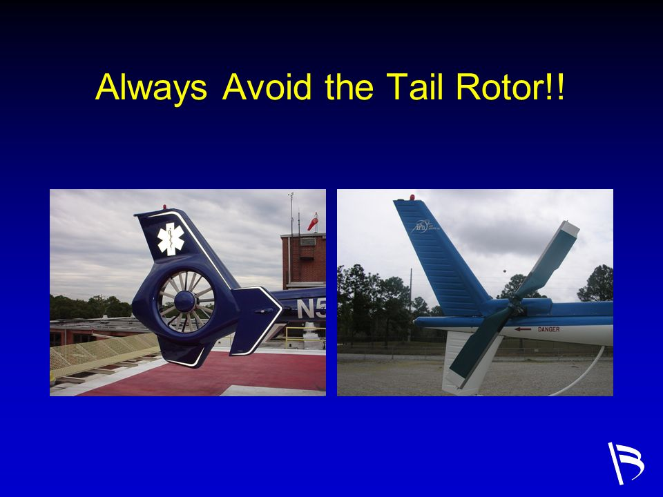 Always Avoid the Tail Rotor!!