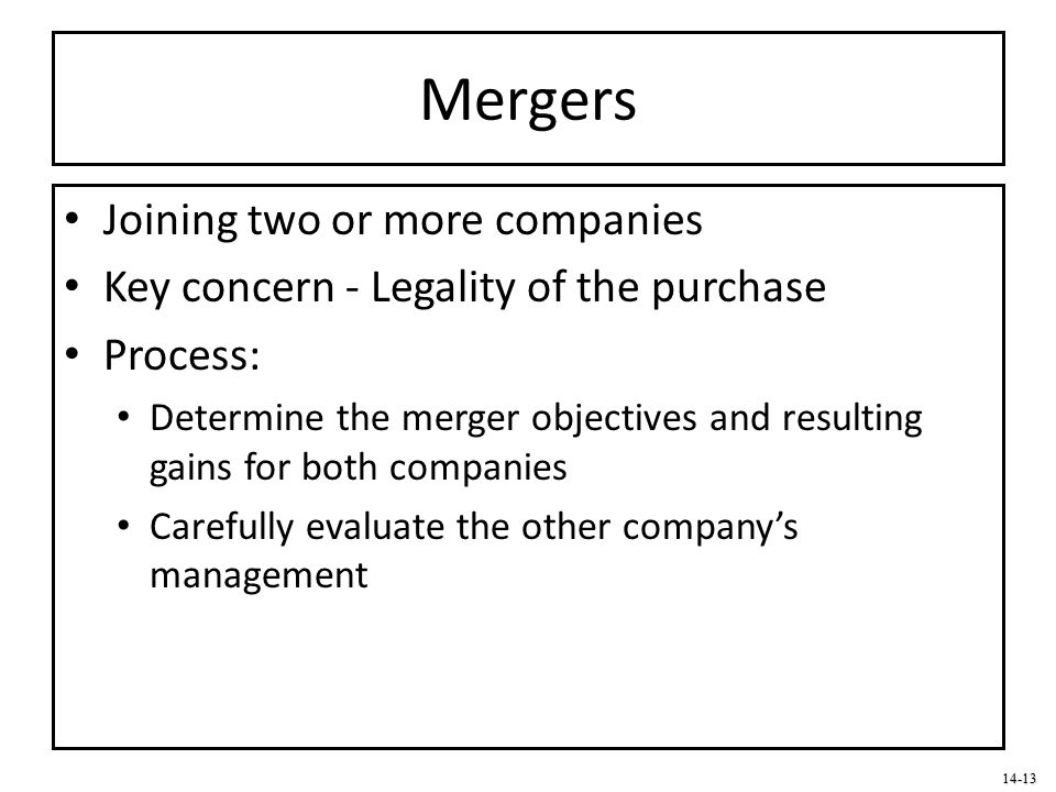Mergers Joining two or more companies