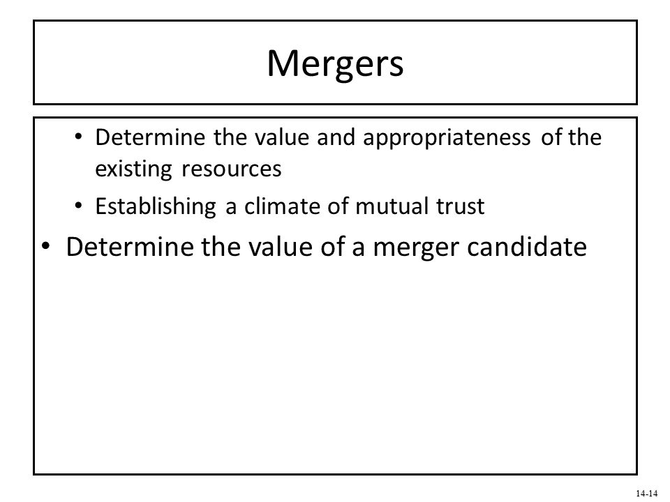 Mergers Determine the value of a merger candidate