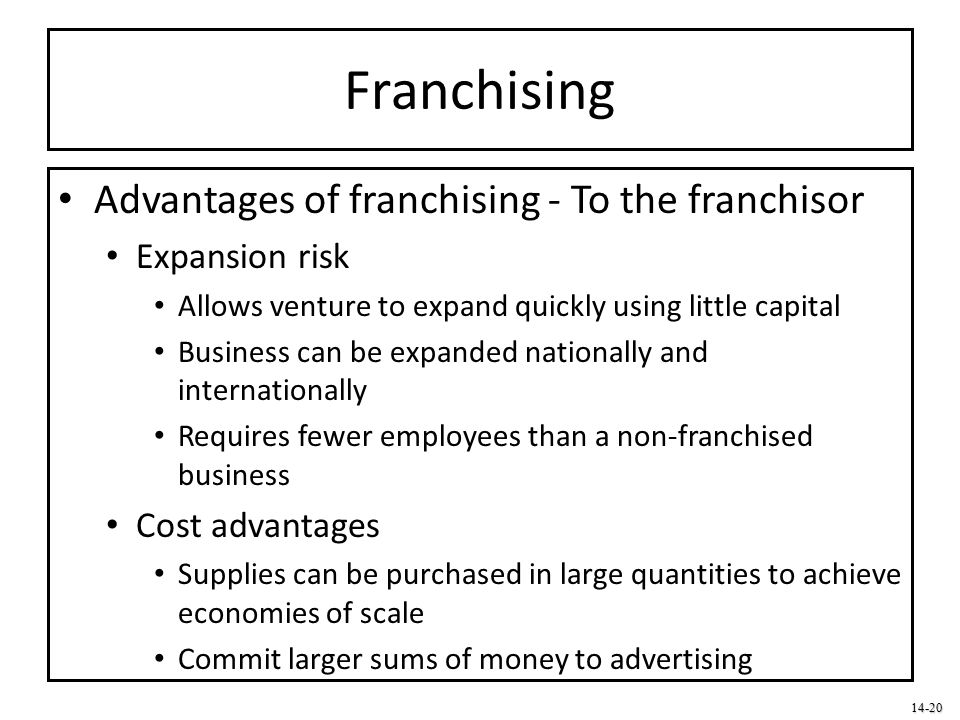 Franchising Advantages of franchising - To the franchisor