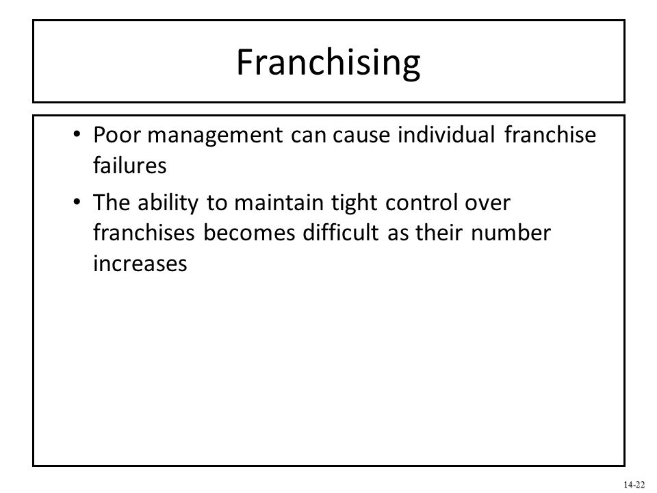 Franchising Poor management can cause individual franchise failures