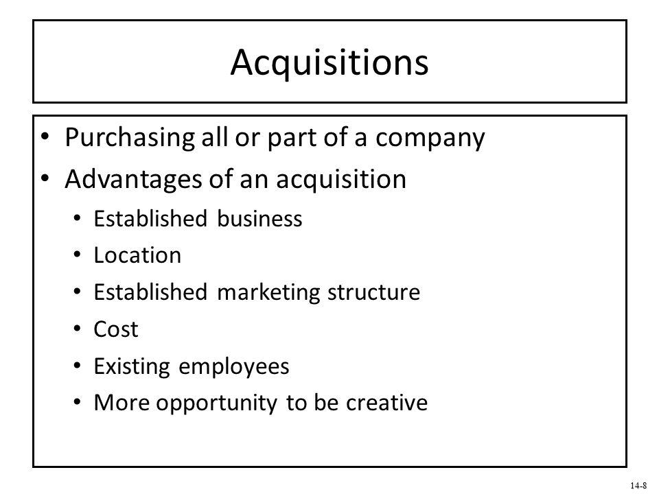 Acquisitions Purchasing all or part of a company
